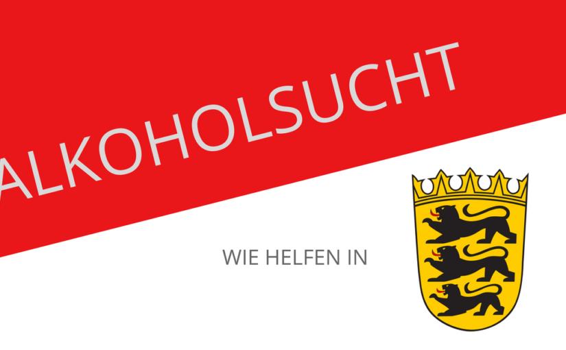 Alkoholiker helfen wie? in Baden-Württemberg