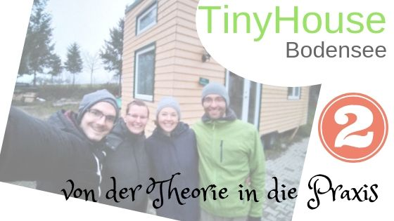 Tiny House Community Bodensee – Teil 2